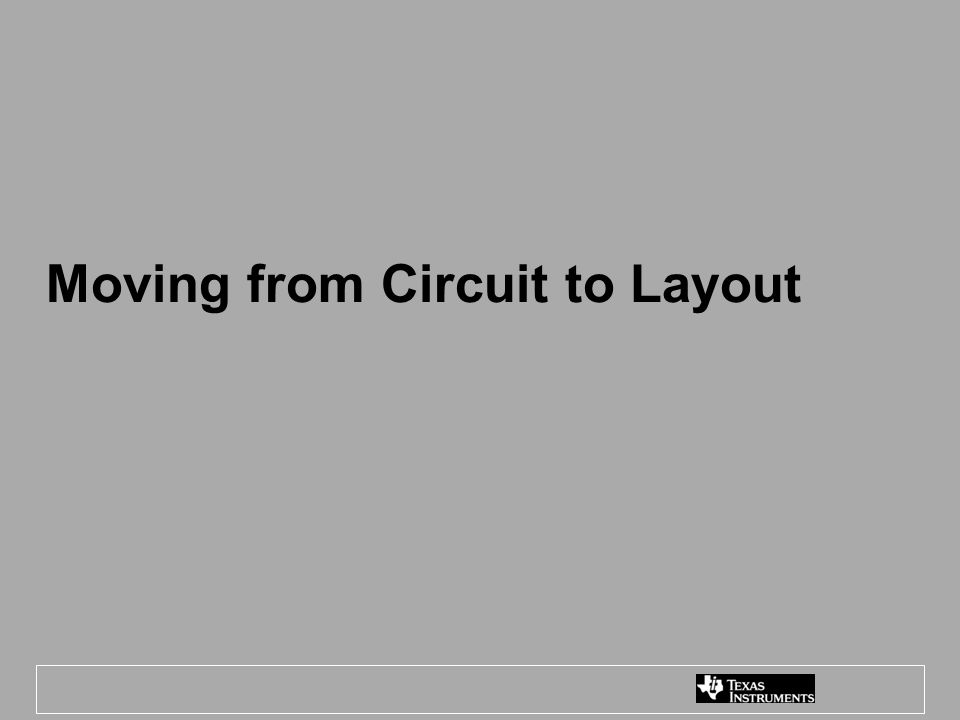 Moving from Circuit to Layout