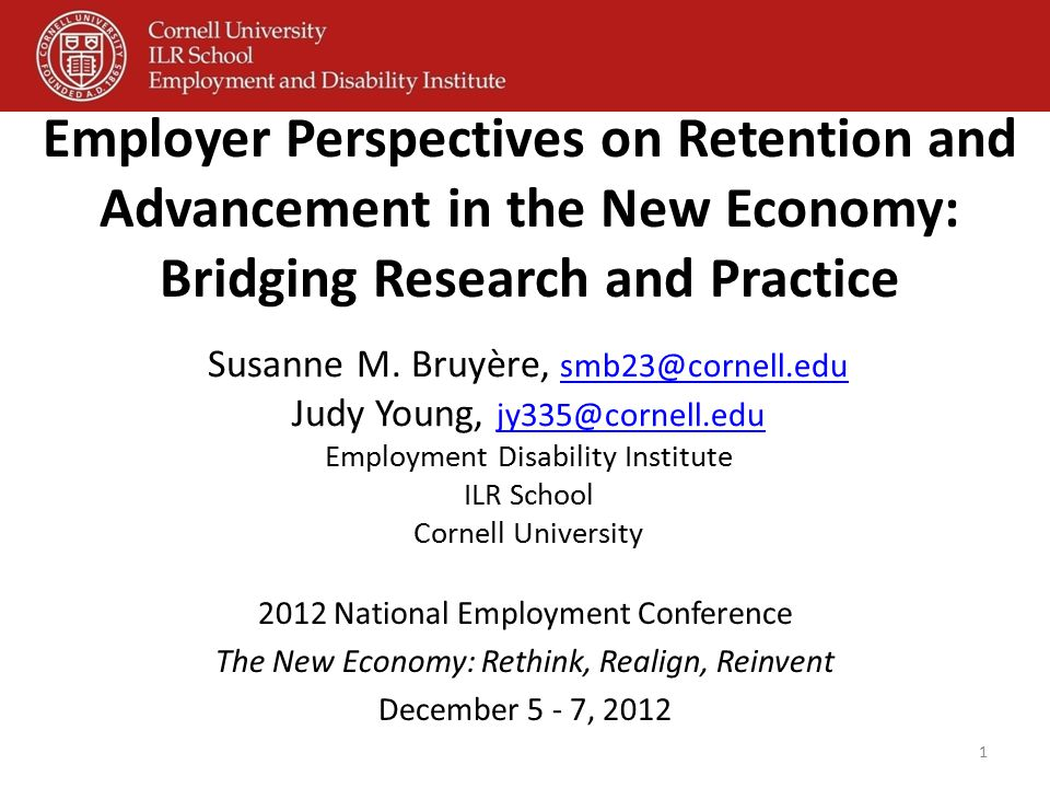 Susanne M. Bruyère, smb23@cornell.edu Judy Young, jy335@cornell.edu Employment Disability Institute ILR School Cornell University smb23@cornell.edu jy