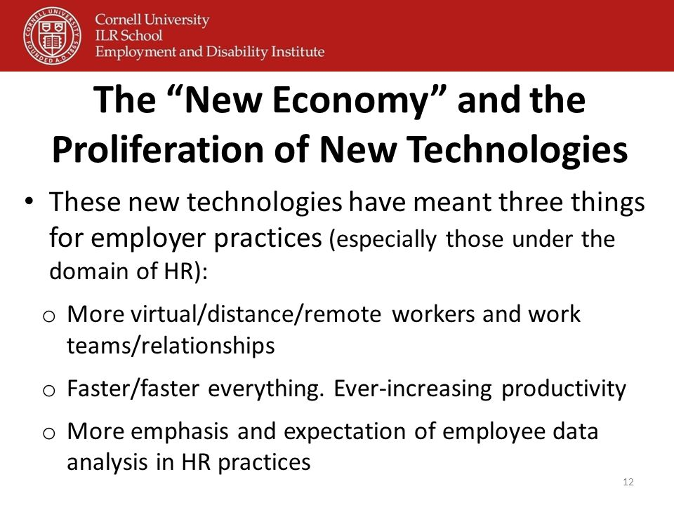 "The ""New Economy"" and the Proliferation of New Technologies These new technologies have meant three things for employer practices (especially those un"