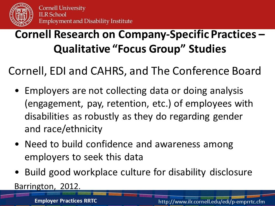 "Cornell Research on Company-Specific Practices – Qualitative ""Focus Group"" Studies 15 http://www.ilr.cornell.edu/edi/p-emprrtc.cfm Employer Practices"