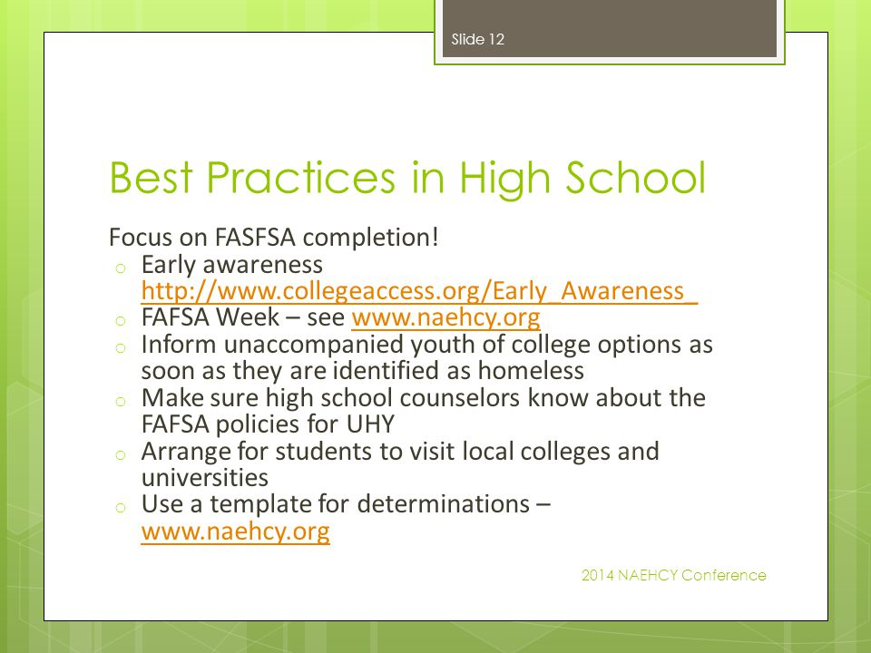 Best Practices in High School Focus on FASFSA completion! o Early awareness http://www.collegeaccess.org/Early_Awareness_ http://www.collegeaccess.org