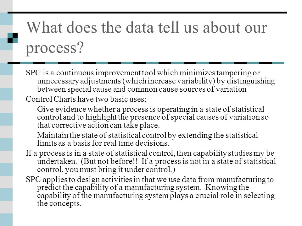 What does the data tell us about our process.