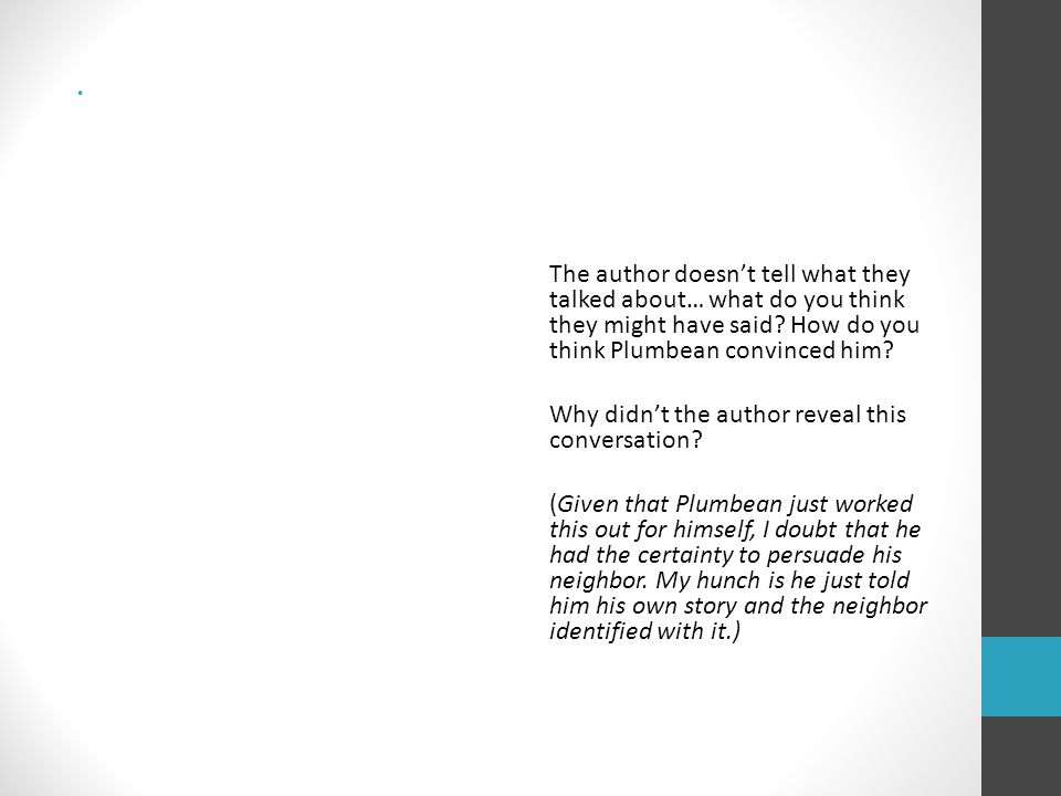 The author doesn't tell what they talked about… what do you think they might have said.