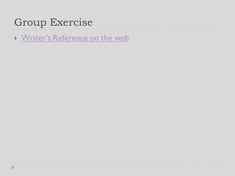 Group Exercise  Writer s Reference on the web Writer s Reference on the web