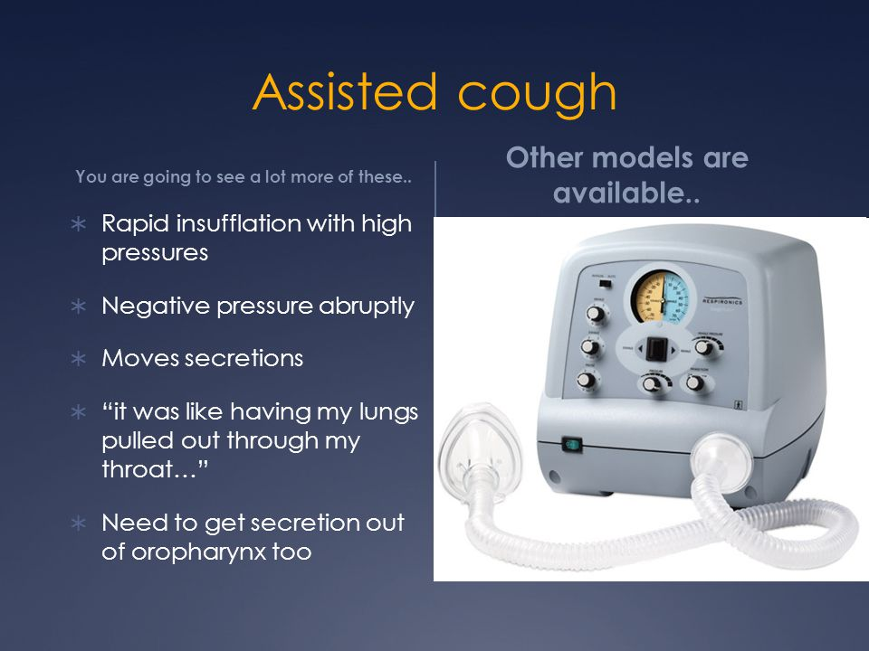 Assisted cough You are going to see a lot more of these..