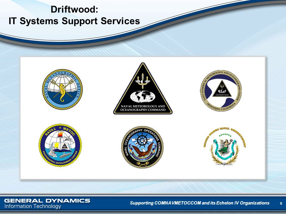 9 Driftwood: IT Systems Support Services Supporting COMNAVMETOCCOM and its Echelon IV Organizations