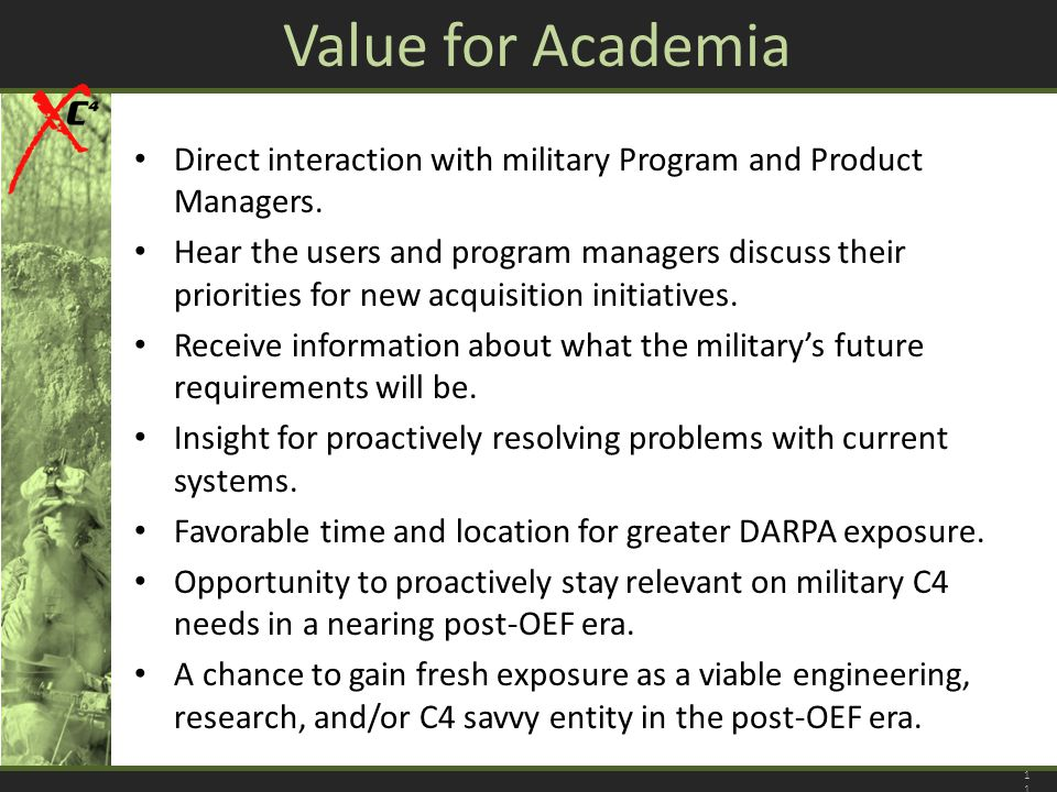 Value for Academia Direct interaction with military Program and Product Managers.