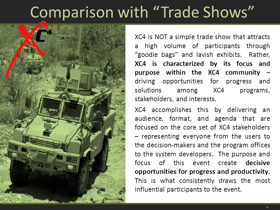 Comparison with Trade Shows XC4 is NOT a simple trade show that attracts a high volume of participants through goodie bags and lavish exhibits.