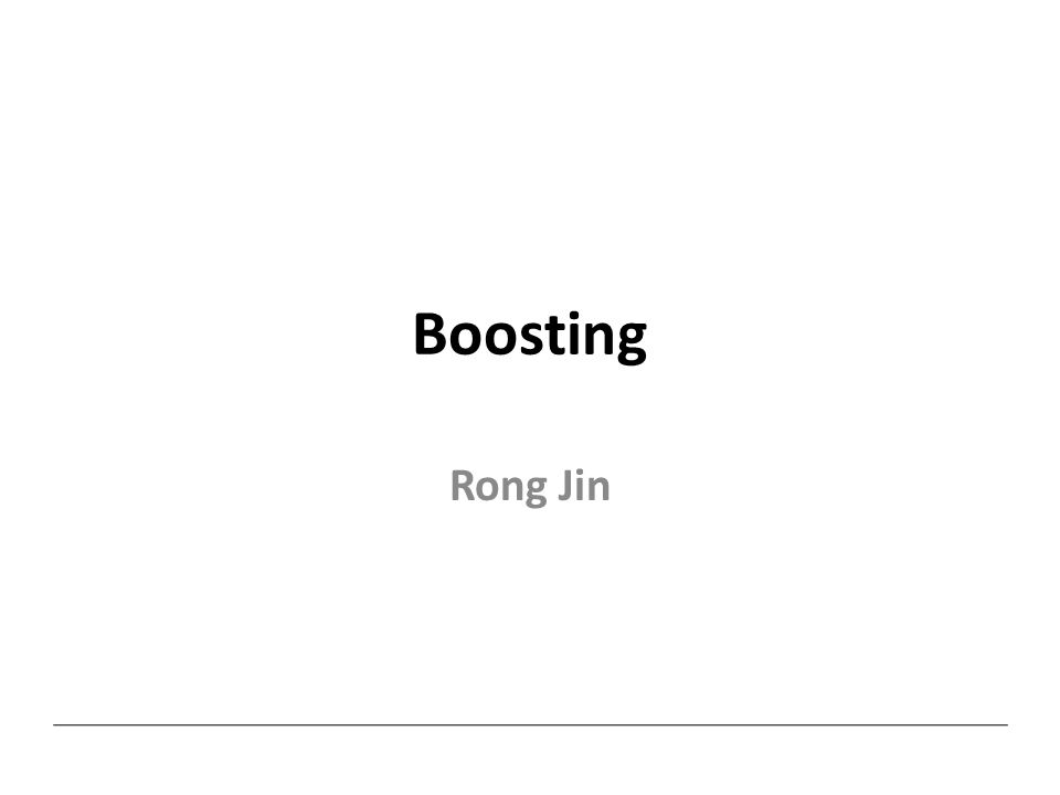 Boosting Rong Jin