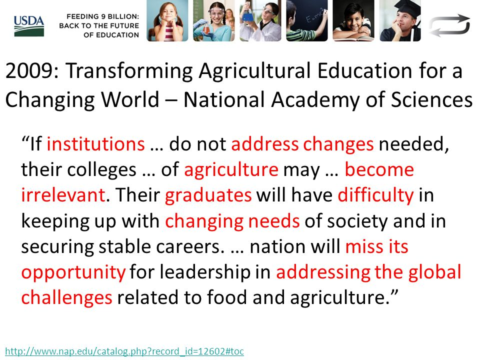 If institutions … do not address changes needed, their colleges … of agriculture may … become irrelevant.