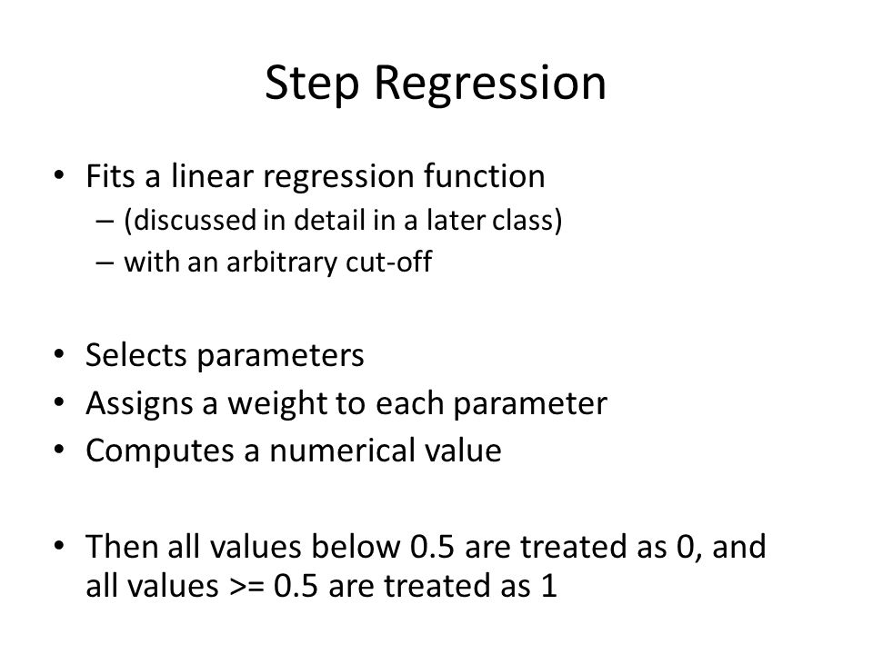 Fits a linear regression function – (discussed in detail in a later class) – with an arbitrary cut-off Selects parameters Assigns a weight to each par