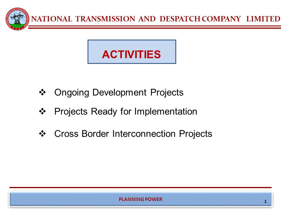 NATIONAL TRANSMISSION AND DESPATCH COMPANY LIMITED PLANNING POWER  Ongoing Development Projects  Projects Ready for Implementation  Cross Border In