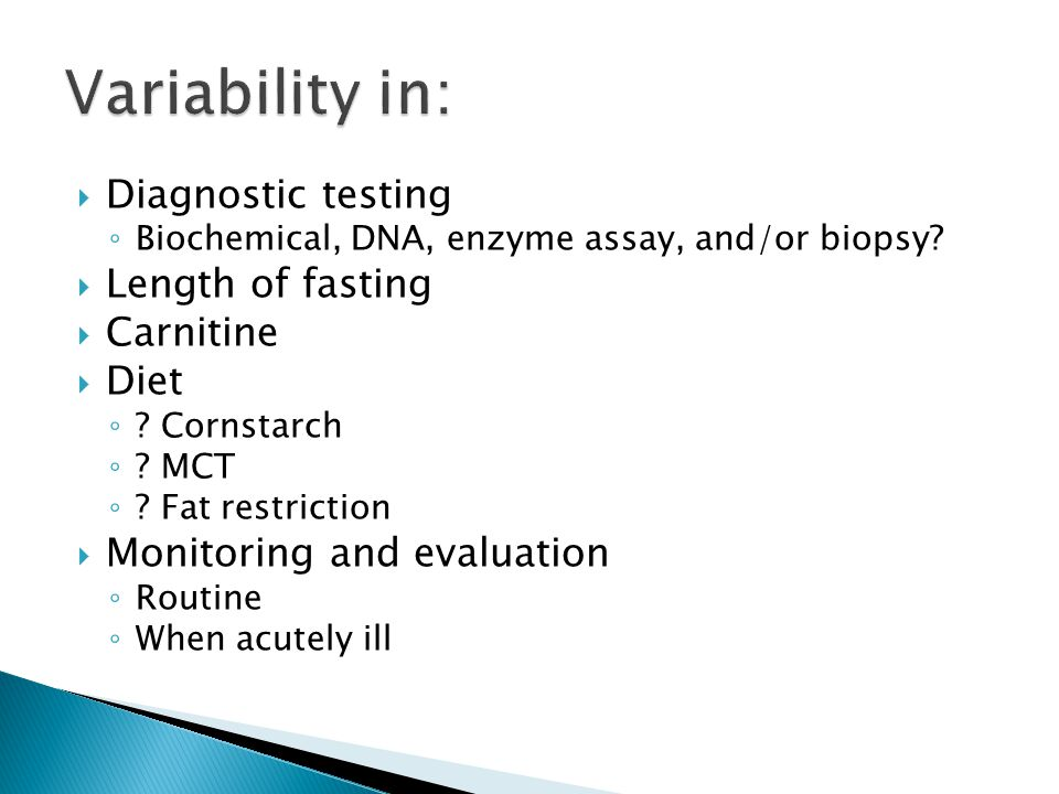  Diagnostic testing ◦ Biochemical, DNA, enzyme assay, and/or biopsy.