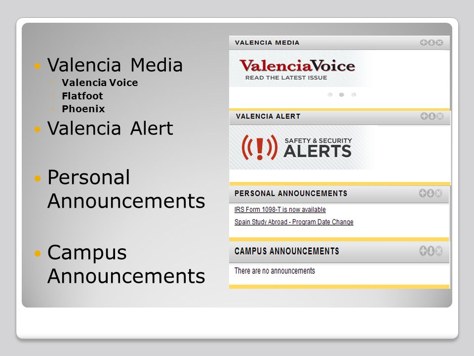 Valencia Media ◦Valencia Voice ◦Flatfoot ◦Phoenix Valencia Alert Personal Announcements Campus Announcements