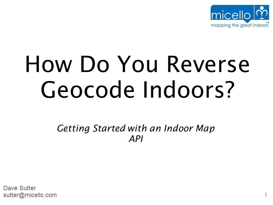 How Do You Reverse Geocode Indoors.