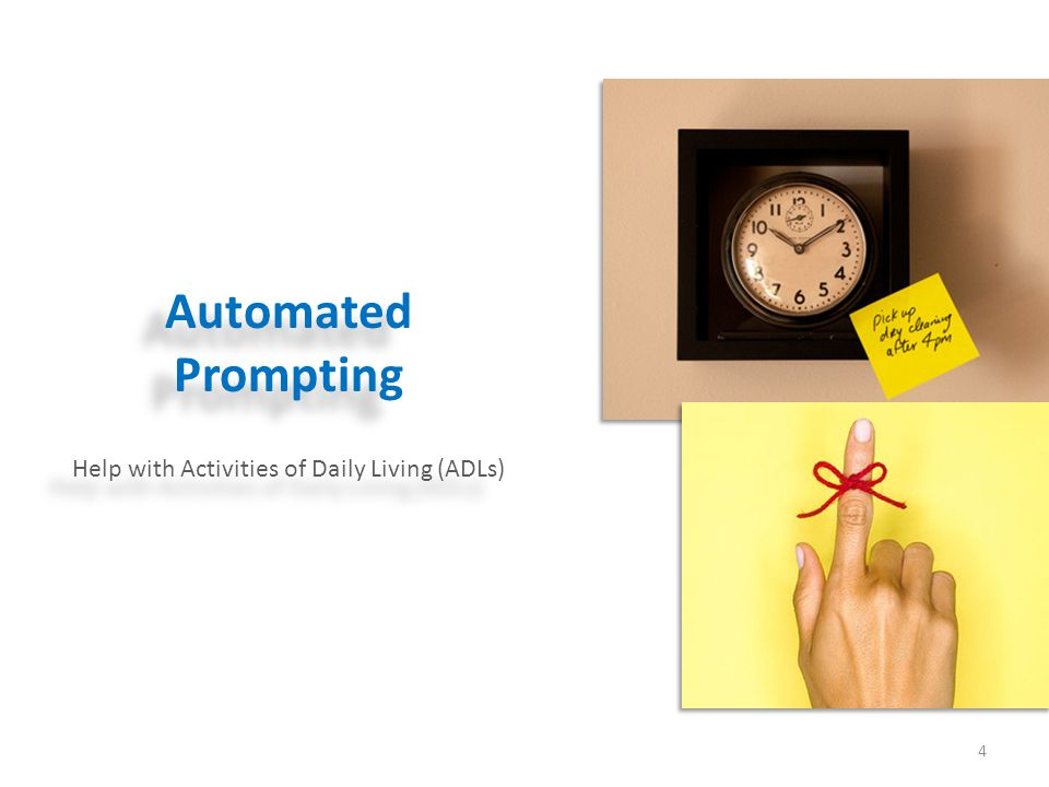 Automated Prompting 4 Help with Activities of Daily Living (ADLs)