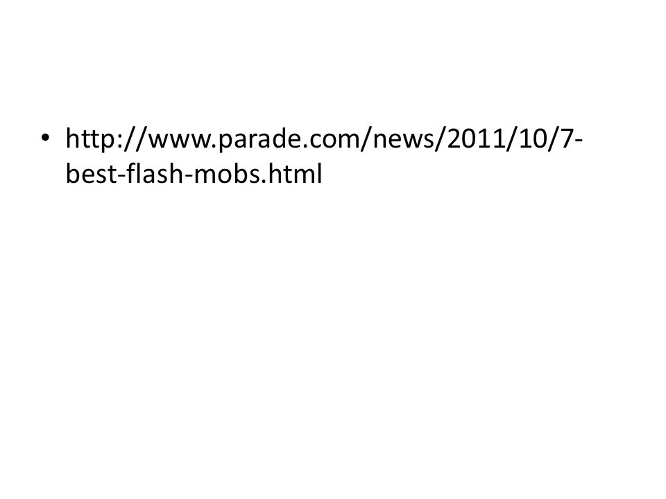 http://www.parade.com/news/2011/10/7- best-flash-mobs.html