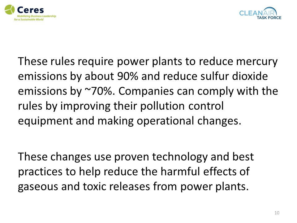 These rules require power plants to reduce mercury emissions by about 90% and reduce sulfur dioxide emissions by ~70%.