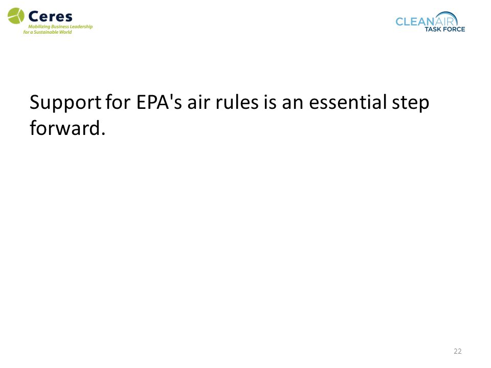 Support for EPA s air rules is an essential step forward. 22
