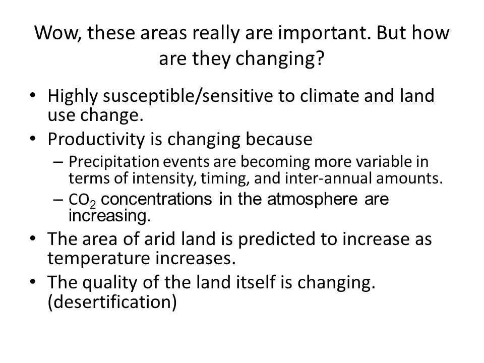 Wow, these areas really are important. But how are they changing? Highly susceptible/sensitive to climate and land use change. Productivity is changin