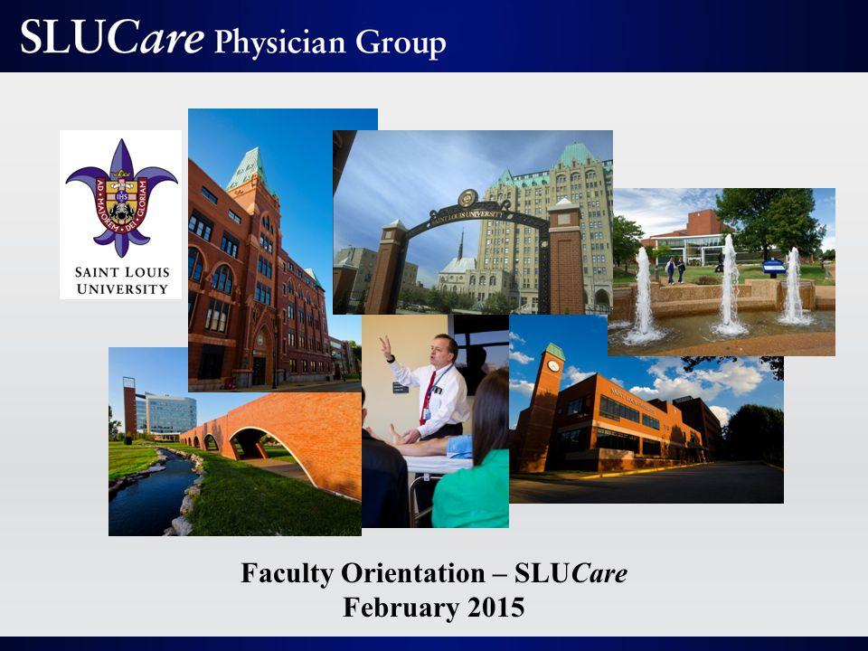 Faculty Orientation – SLUCare February 2015