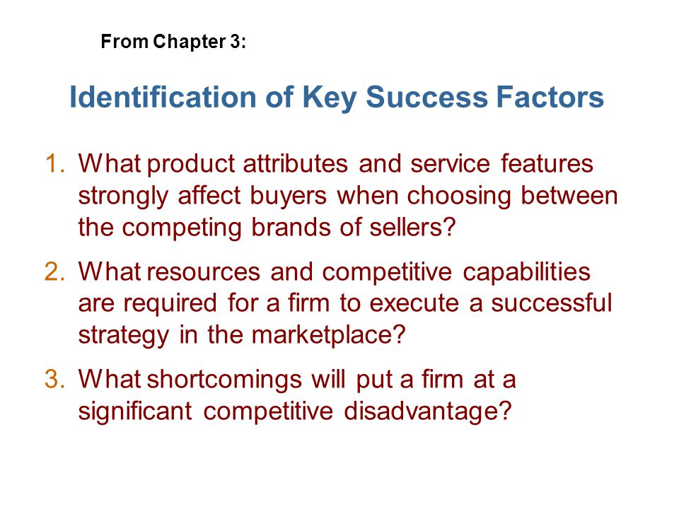 Identification of Key Success Factors 1. 1.What product attributes and service features strongly affect buyers when choosing between the competing bra