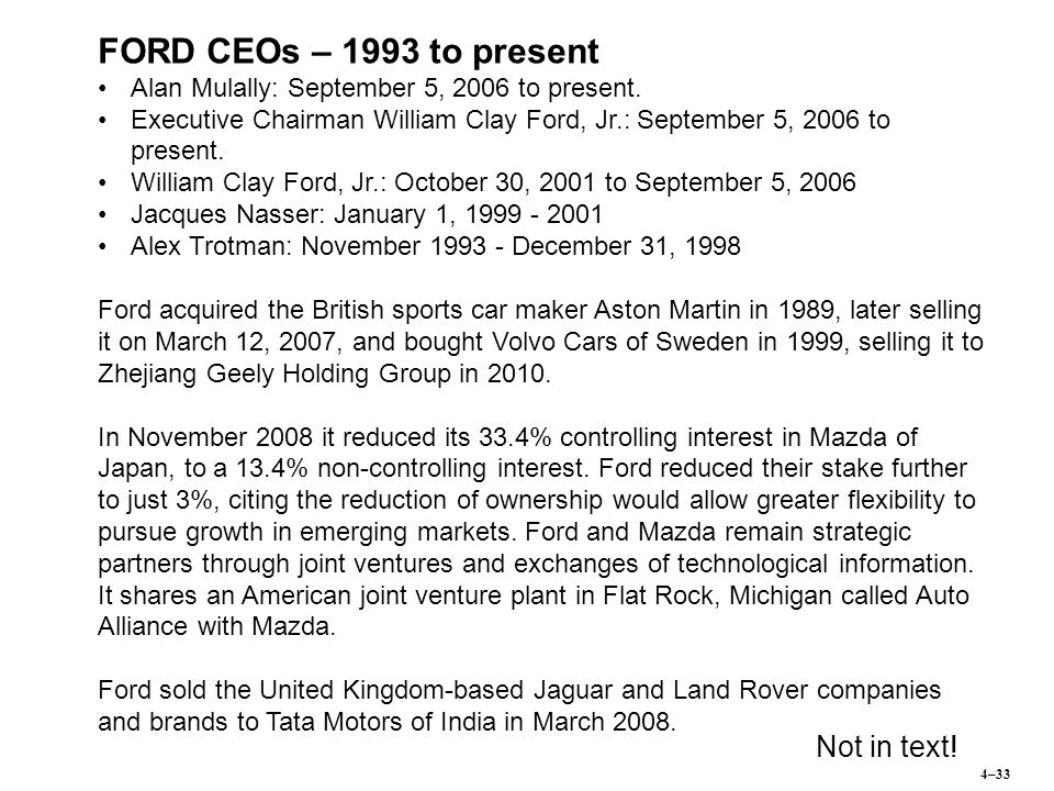 4–33 FORD CEOs – 1993 to present Alan Mulally: September 5, 2006 to present.