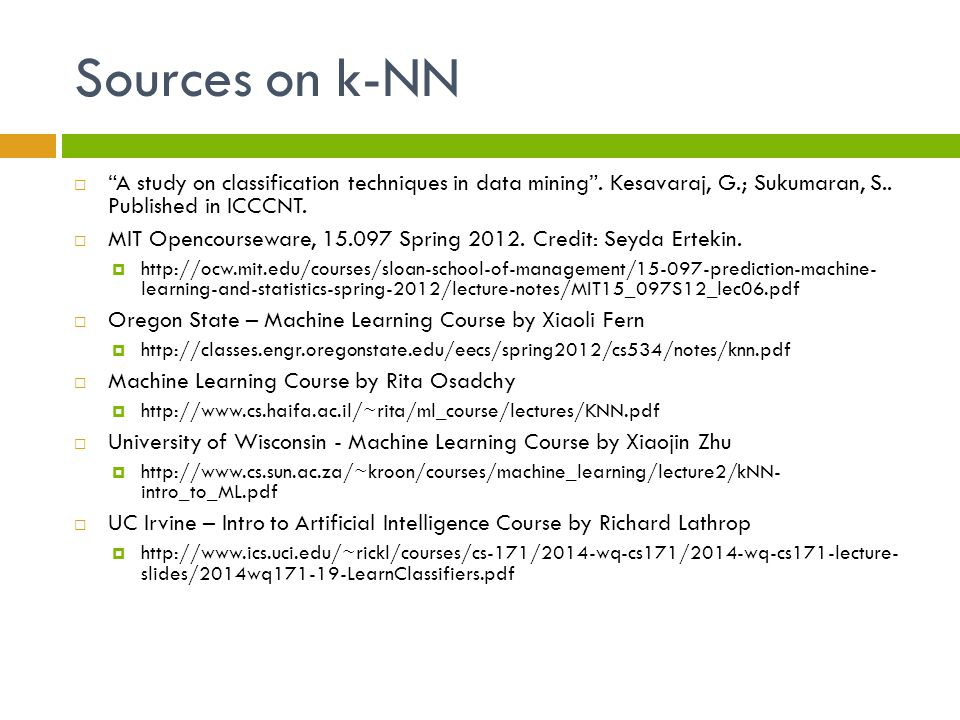 Sources on k-NN  A study on classification techniques in data mining .