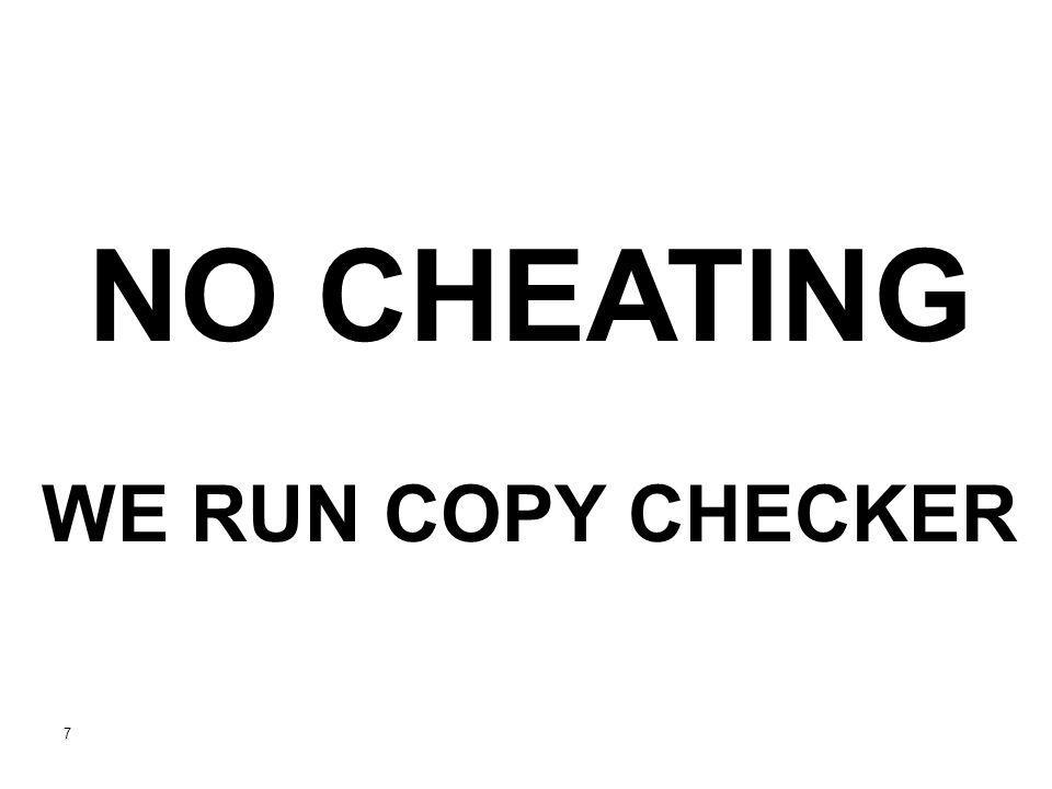 7 NO CHEATING WE RUN COPY CHECKER