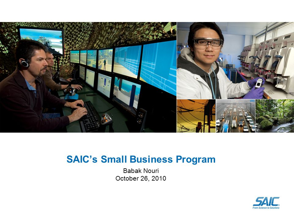 SAIC's Small Business Program Babak Nouri October 26, 2010