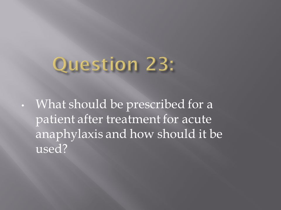 What should be prescribed for a patient after treatment for acute anaphylaxis and how should it be used?