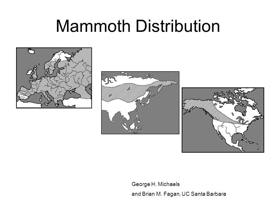 Mammoth Distribution George H. Michaels and Brian M. Fagan, UC Santa Barbara