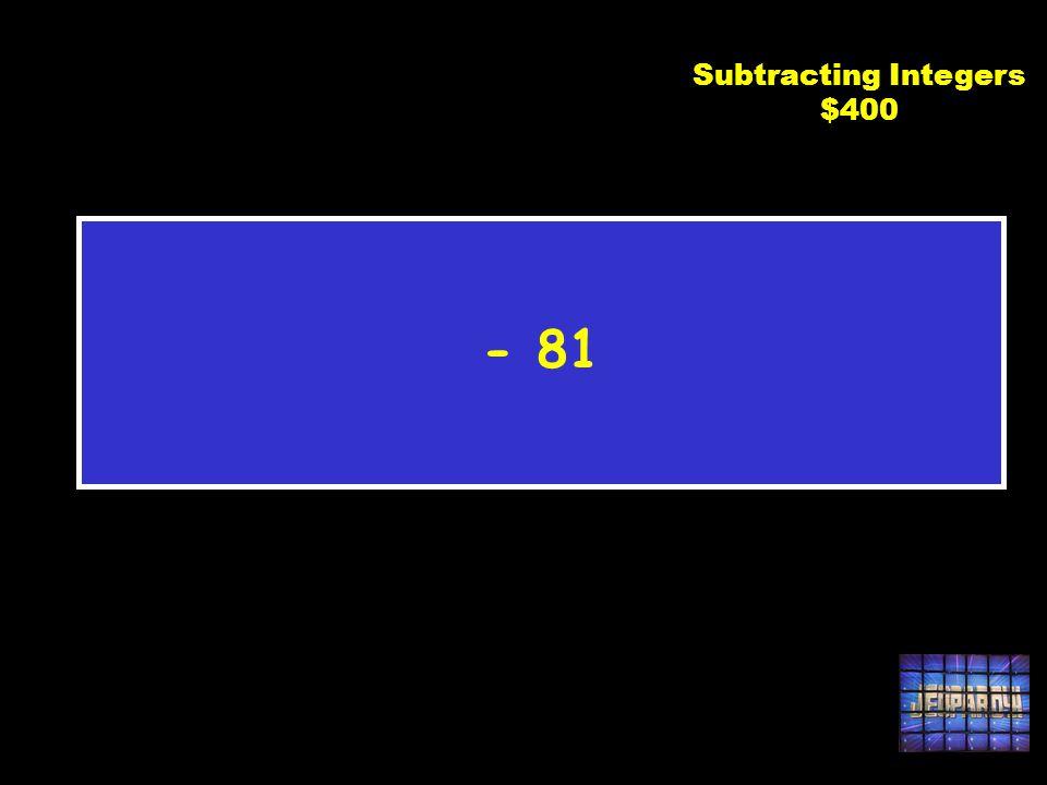 C2 $400 -38 - 43 Subtracting Integers $400