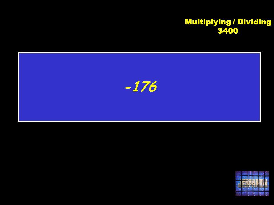 C3 $400 16(-11) Multiplying / Dividing $400