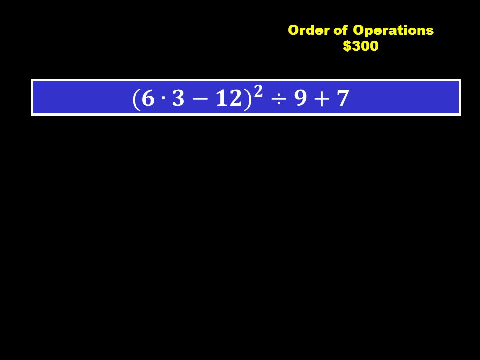 C4 $200 57 Order of Operations $200