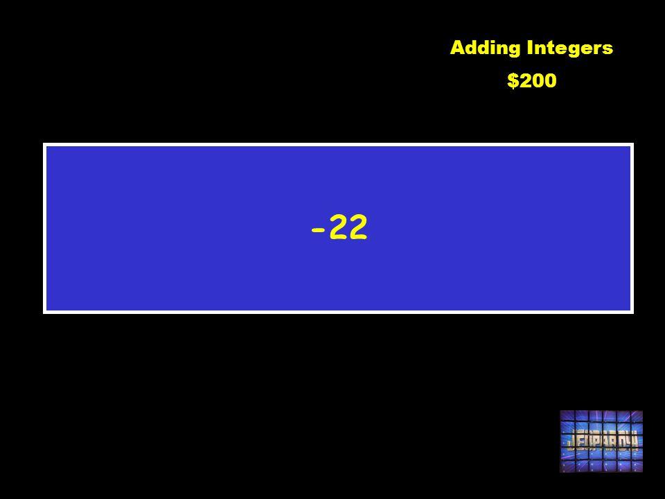 -13 + (-9) Adding Integers $200