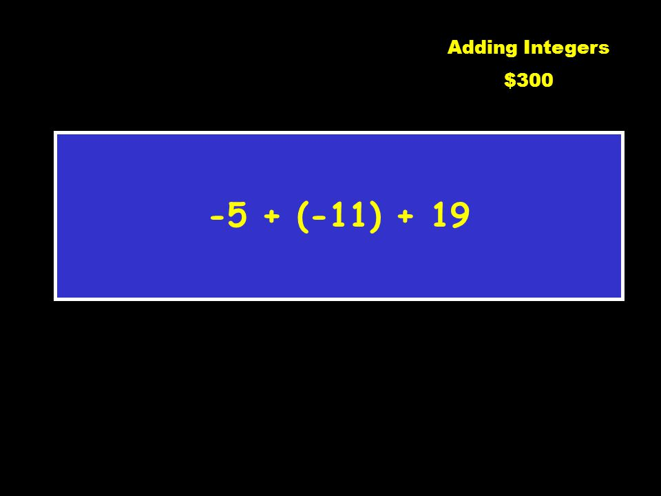 -22 C1 $200Adding Integers $200