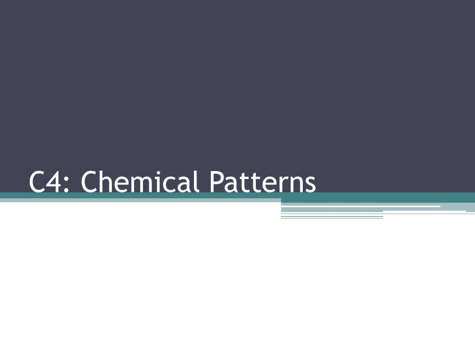 C4: Chemical Patterns