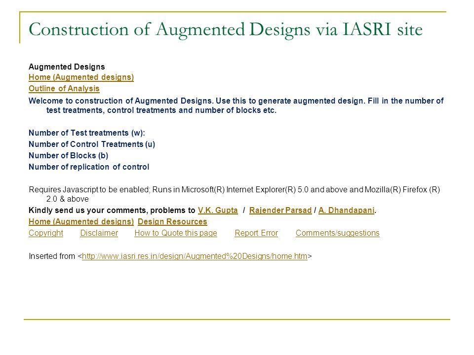 Construction of Augmented Designs via IASRI site Augmented Designs Home (Augmented designs) Outline of Analysis Welcome to construction of Augmented D