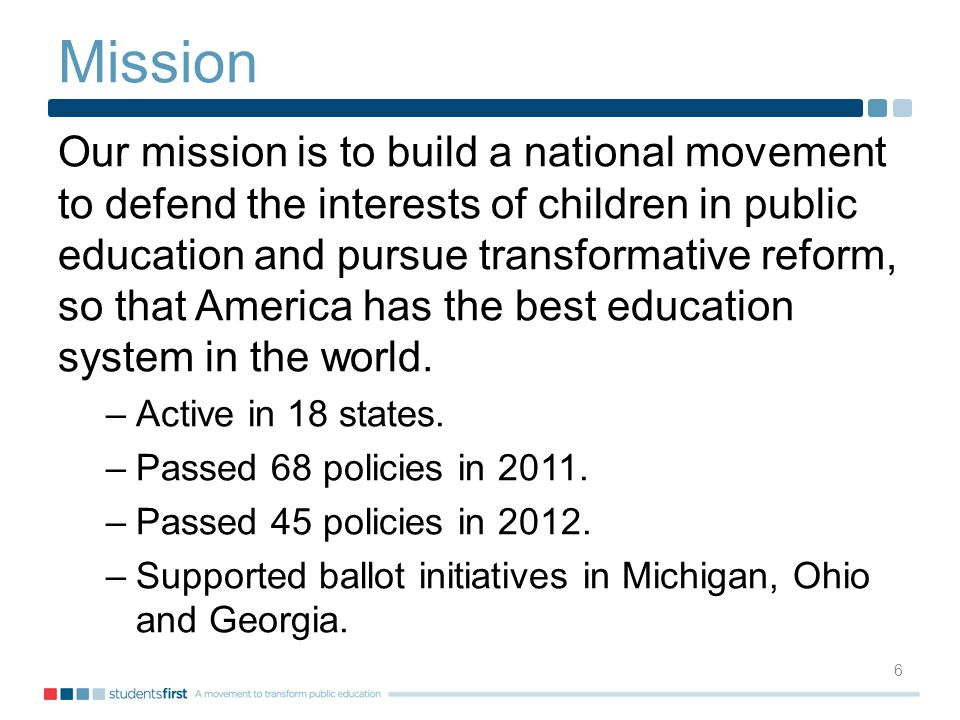 Mission Our mission is to build a national movement to defend the interests of children in public education and pursue transformative reform, so that