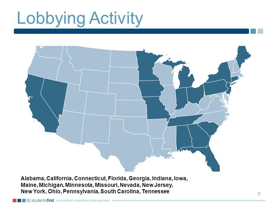 Lobbying Activity 8 Alabama, California, Connecticut, Florida, Georgia, Indiana, Iowa, Maine, Michigan, Minnesota, Missouri, Nevada, New Jersey, New York, Ohio, Pennsylvania, South Carolina, Tennessee