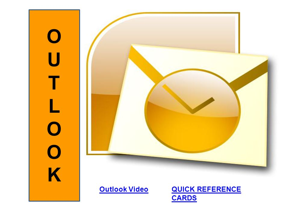 Outlook Video OUTLOOKOUTLOOK QUICK REFERENCE CARDS