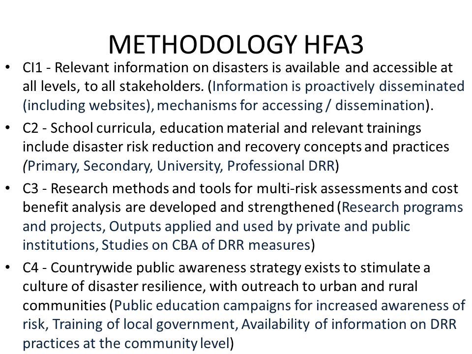METHODOLOGY HFA3 CI1 - Relevant information on disasters is available and accessible at all levels, to all stakeholders.