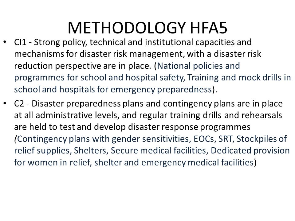 METHODOLOGY HFA5 CI1 - Strong policy, technical and institutional capacities and mechanisms for disaster risk management, with a disaster risk reduction perspective are in place.