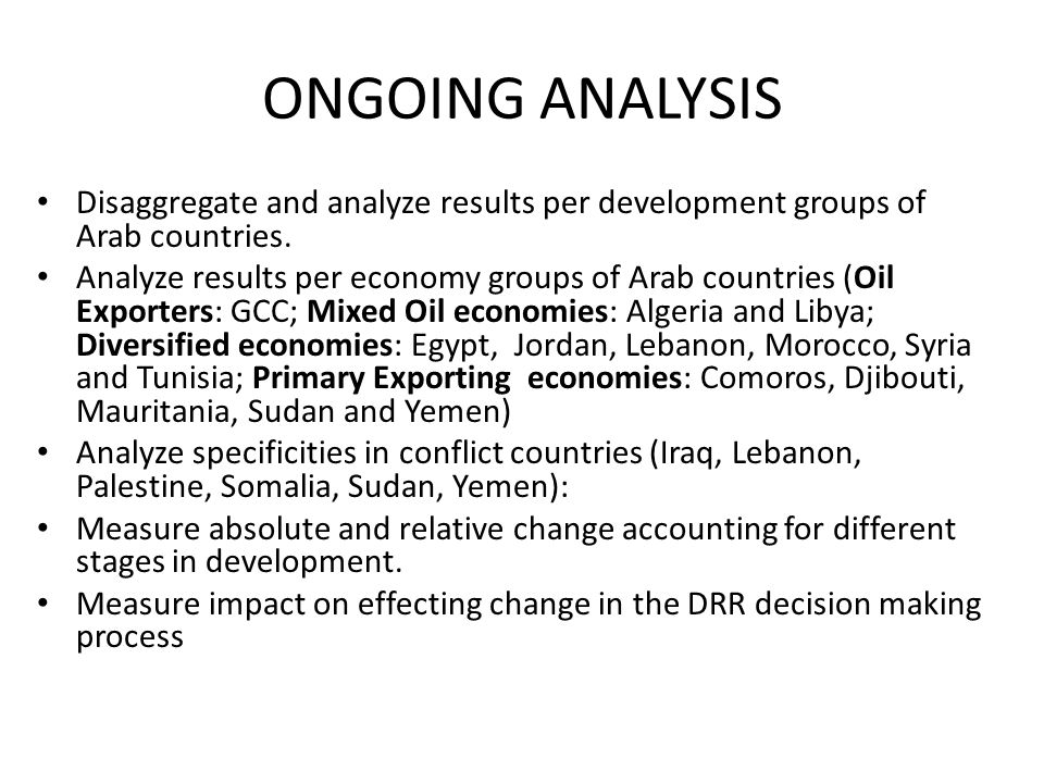 ONGOING ANALYSIS Disaggregate and analyze results per development groups of Arab countries.