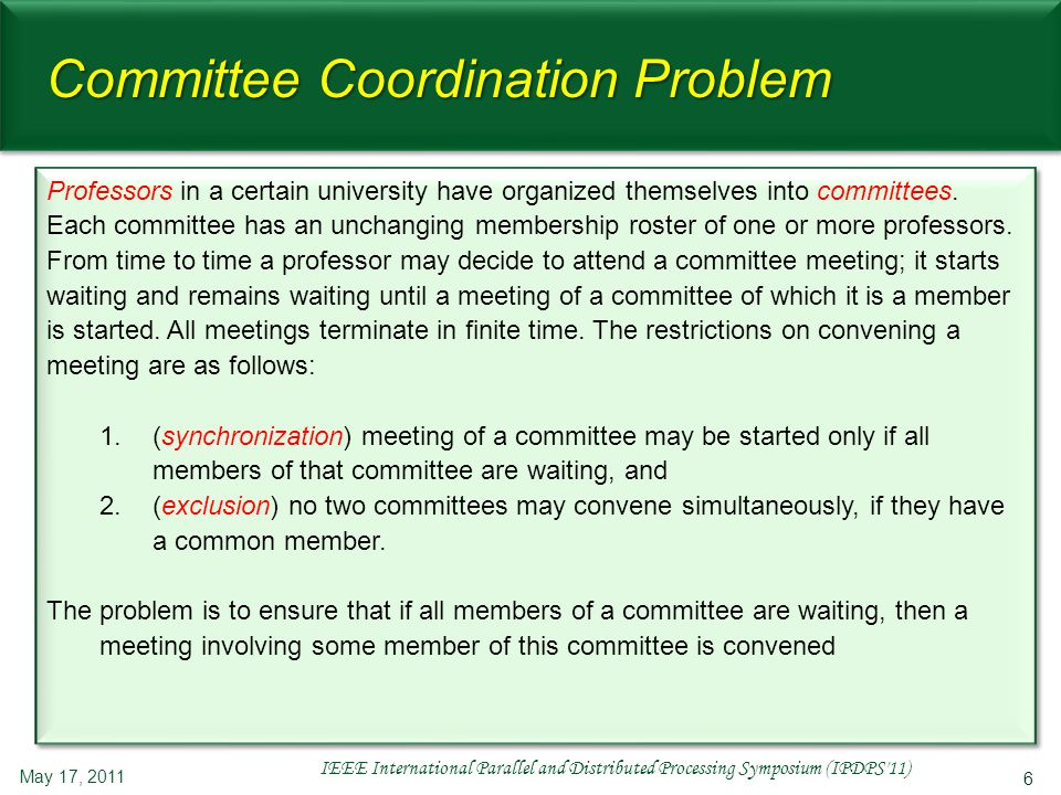 7 Distributed Committee Coordination May 17, 2011 IEEE International Parallel and Distributed Processing Symposium (IPDPS 11) C1C1C1C1 C3C3C3C3 C2C2C2C2