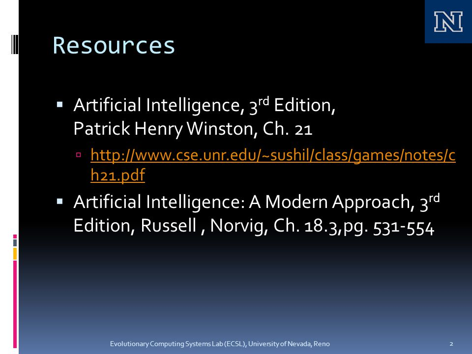 Resources  Artificial Intelligence, 3 rd Edition, Patrick Henry Winston, Ch.