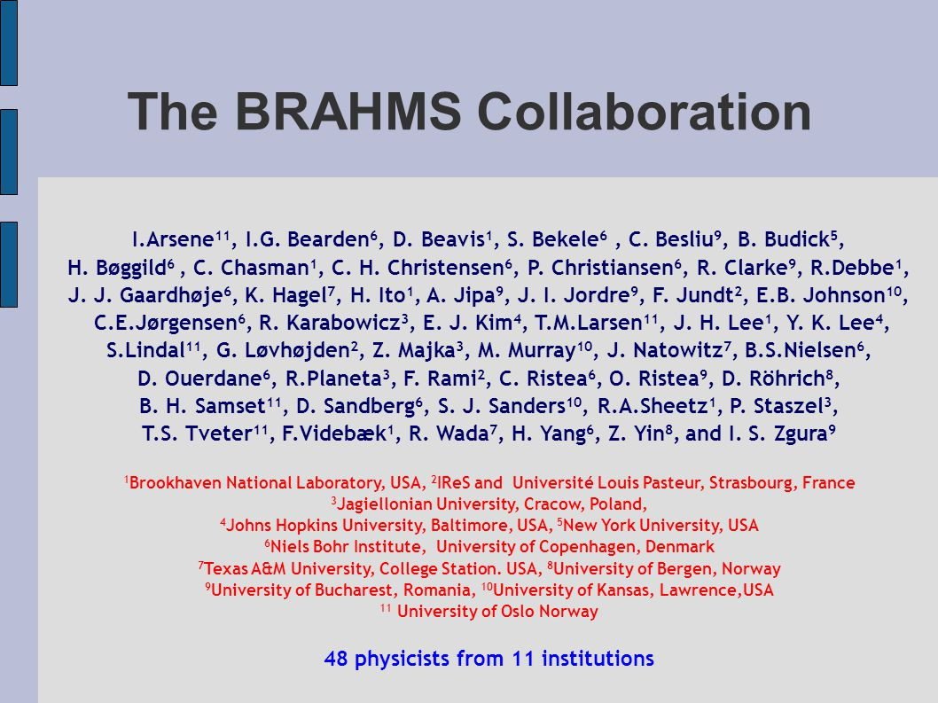 The BRAHMS Collaboration I.Arsene 11, I.G. Bearden 6, D.