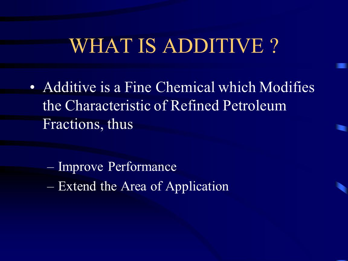 WHAT IS ADDITIVE .