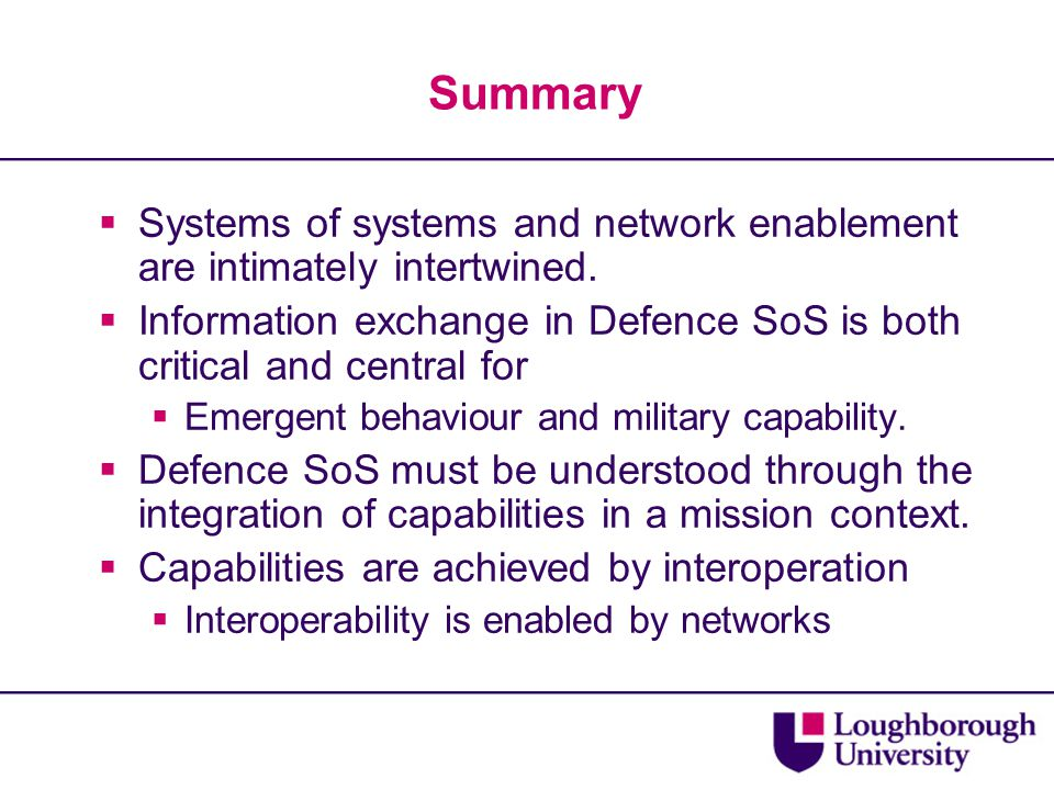 Summary  Systems of systems and network enablement are intimately intertwined.